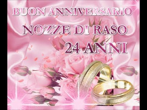 Buon Anniversario Nozze Di Raso 24 Anni Di Matrimonio Buongiorno Auguri Nel 2020 Buon Anniversario Anniversario Nozze