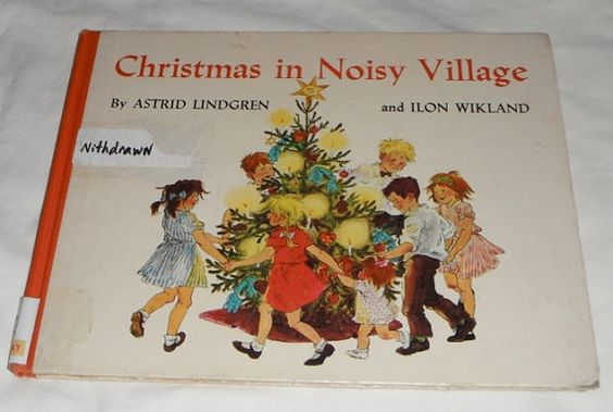 Christmas in Noisy Village by Astrid Lindgreen by Starrylitvintage