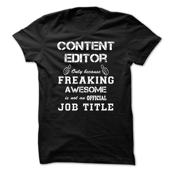 New Tshirt Great) Awesome Shirt For Content Editor Teeshirt 2016 - content editor job description
