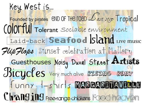 Key West is...just some reasons why we LOVE IT! I will never get sick of this place. Relaxing, time alone, flip flops, B, seafood, funky people, artists, live music, walking with no purpose, no care in the world, happy people, innovative restaurants, Azul, Better than Sex, sun, pool, spa music, funky shops, art, drinks, oysters, minimal regatta, laid back, sunsets, Jimmy Buffett, Irish Kevin's, Kermit's, odd homes, oddities, I can go on and on and on!