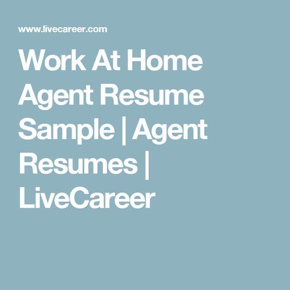 Work At Home Agent Resume Sample Agent Resumes LiveCareer - live carreer