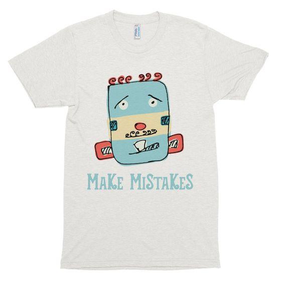 """Make Mistakes"" TR401 Unisex Tri-Blend T-shirt"