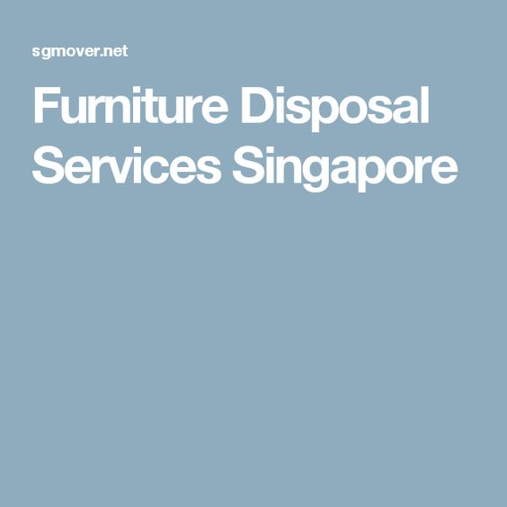 Furniture Disposal Services Singapore