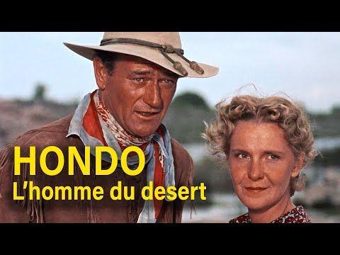 Hondo L Homme Du Desert Film Complet En Francais Western Action 1953 John Wayne Youtube Film Complet En Francais John Wayne Films Complets