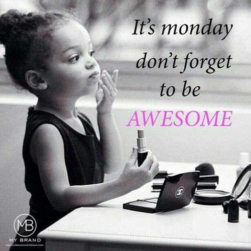 Its monday dont forget to be awesome www.care2.com: