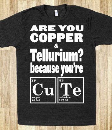 Are You Copper and Tellurium?