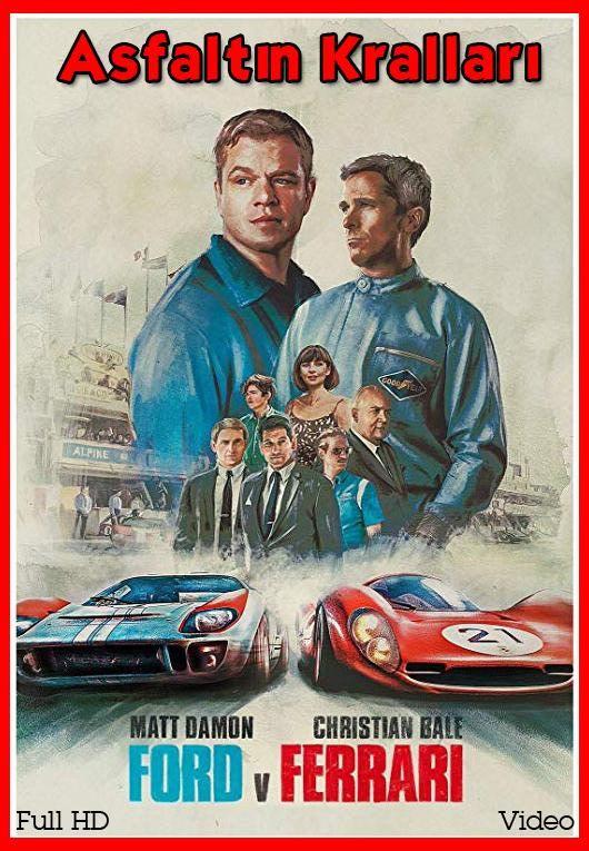 Ford V Ferrari Asfaltın Kralları Full Hd Izle Ferrari Ford Film