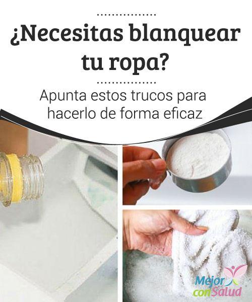 Necesitas blanquear tu ropa apunta estos trucos para - Trucos limpieza casa ...