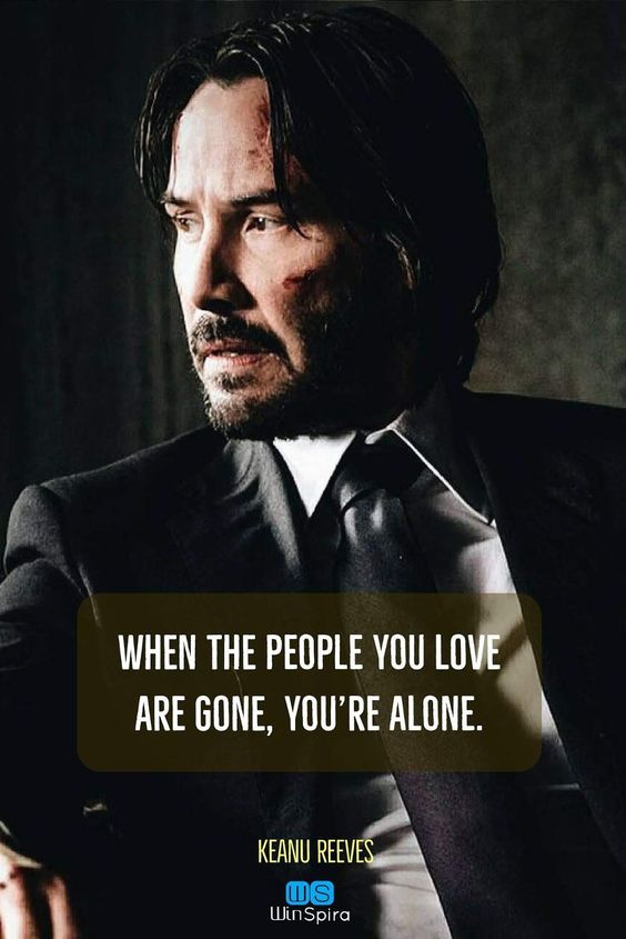 22 Keanu Reeves Quotes about Life and ♥️ - Winspira #keanureeves #keanuwisdom #johnwick #quotations #alonequotes #relationshipquotes