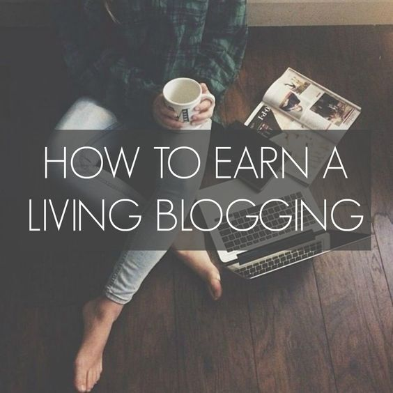 How To Become A Full-Time Blogger & Earn Money From Your Blog