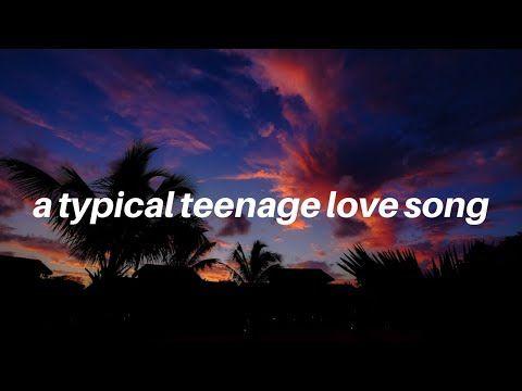 A Typical Teenage Love Song Tate Mcrae Lyrics Youtube In 2020 Teenage Love Love Songs Songs