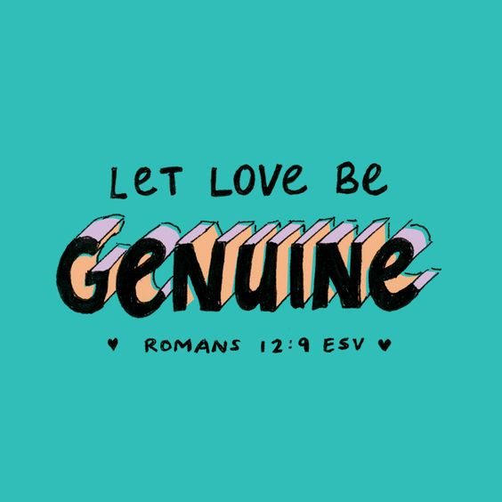 Let love be genuine. Abhor what is evil; hold fast to what is good. – Romans 12:9 ESV #Scripture #Bible #BibleVerse #GodsWord #FCinspiration #Love #GodsLove