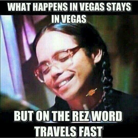 On The Rez Native Humor Native American Memes