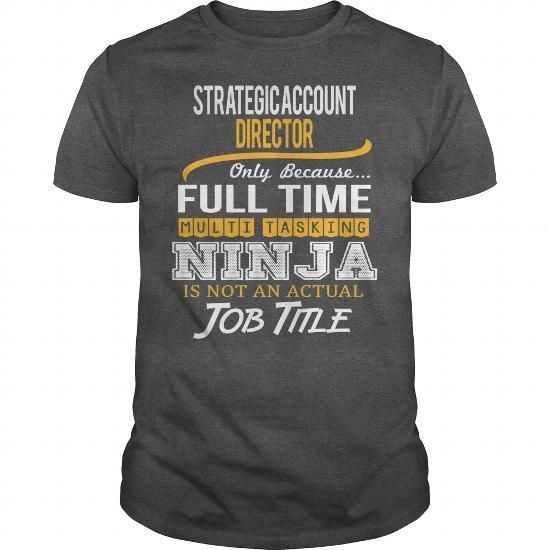 Awesome Tee For Strategic Account Director - #tee geschenk #old tshirt. BUY TODAY AND SAVE => https://www.sunfrog.com/LifeStyle/Awesome-Tee-For-Strategic-Account-Director-123831223-Dark-Grey-Guys.html?68278