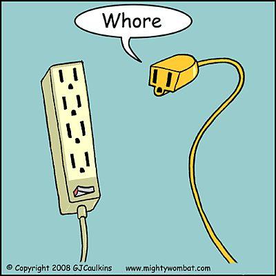 Whore humor.