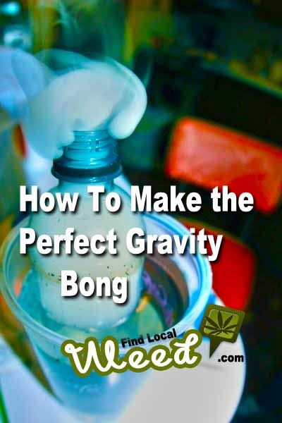 how to make a perfect gravity bong