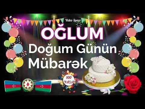 Oglum Ad Gunun Dogum Gunun Mubarək Təbrik Videosu Youtube Birthday Cake Birthday Desserts