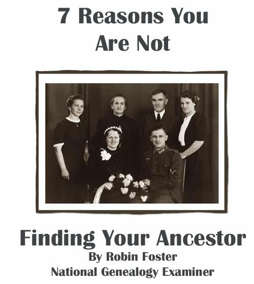 Seven Reasons You Are Not Finding Your Ancestor http://www.examiner.com/article/seven-reasons-you-are-not-finding-your-ancestor #genealogy #RobinFoster