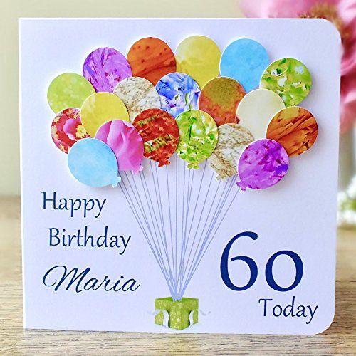 Personalised Birthday Card Handmade Colourful Balloons I Https Www Amazon Co Uk Dp B07dh13mhd 60th Birthday Cards Birthday Card With Name Birthday Cards