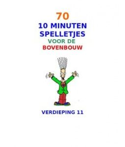 70 x 10 minutenspelletjes voor de bovenbouw http://nl.scribd.com/doc/7043279/10-Minuten-Spelletjes