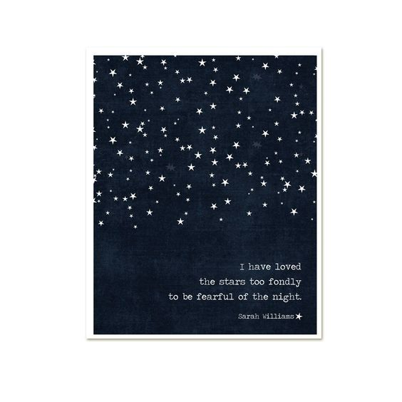 I Have Loved the Stars Too Fondly To Be Fearful of the Night Print - Dark Navy Blue Stars Quote Print - 8x10