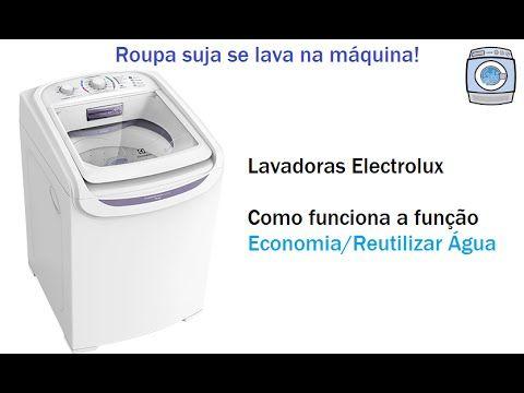 Lavadoras Electrolux - Função Economia/Reutilizar Água