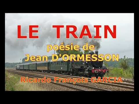 Le Train Poesie De Jean D Ormesson Sur Une Musique De Ricardo Garcia Racontee Par Ricardo Youtube Jean D Ormesson Raconter Ricardo