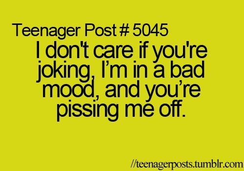 And getting angry at me only makes it worse!