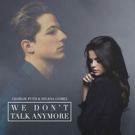 We Don't Talk Anymore | Charlie Puth & Selena Gomez:
