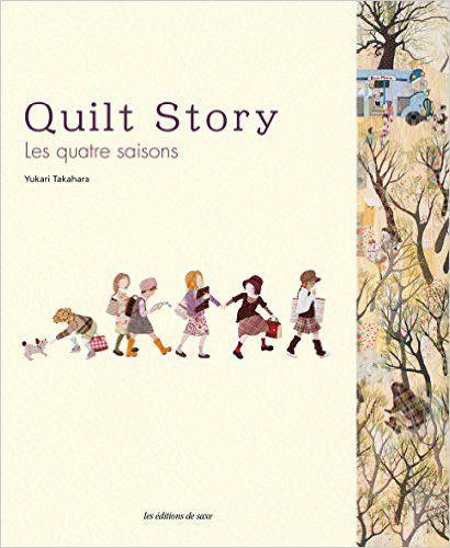 Quilt story : Les quatre saisons en appliqué: Amazon.de: Yukari Takahara: Fremdsprachige Bücher