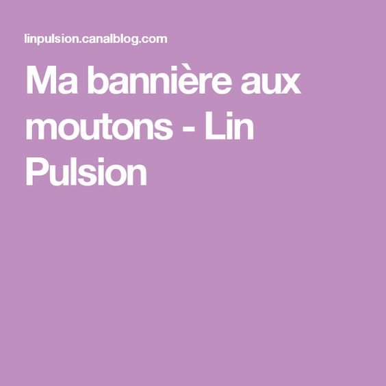 Ma bannière aux moutons - Lin Pulsion