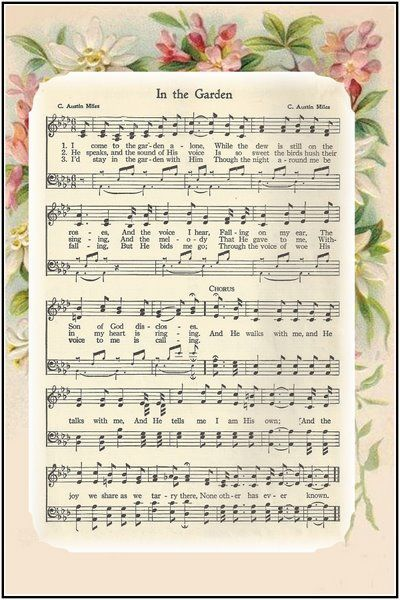 Free Printable In the Garden Hymn <3 this hymn was featured in Academy Award winning movie Places in the Heart starring Sally Fields <3  http://www.imdb.com/title/tt0087921/
