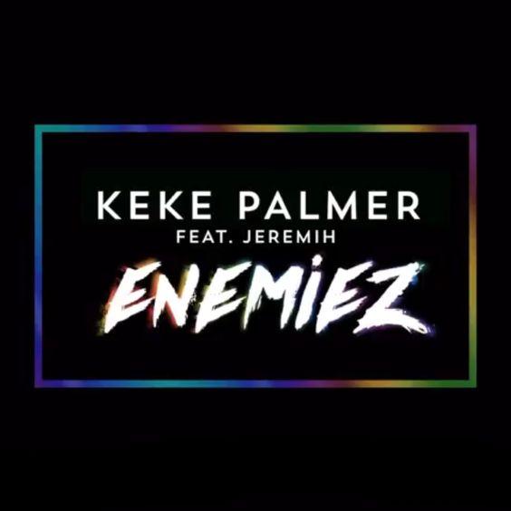 Keke Palmer, Jeremih – Enemiez acapella
