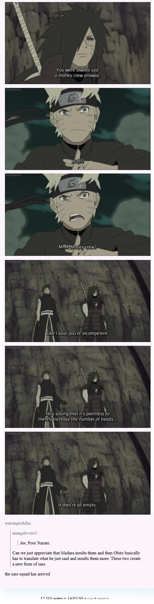 """<3 Naruto, Madara & Obito - """"Can we just appreciate that Madara insults them and then Obito basically has to translate what he just said and insults them more. These two create a new form of sass."""""""