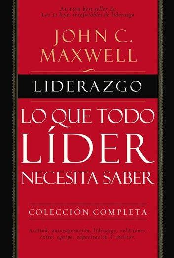Liderazgo Ebook By John C Maxwell Rakuten Kobo Libros Sobre Liderazgo Liderazgo Liderazgo Cristiano
