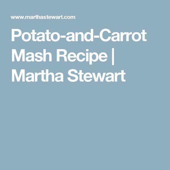 Potato-and-Carrot Mash Recipe | Martha Stewart