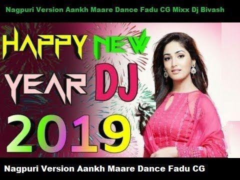 Nagpuri New Song Dj 2019 Nagpuri Version Aankh Maare Dance Fadu Cg Mixx Dj Bivash Romantic Songs Video Whatsapp Emotional Status Romantic Songs