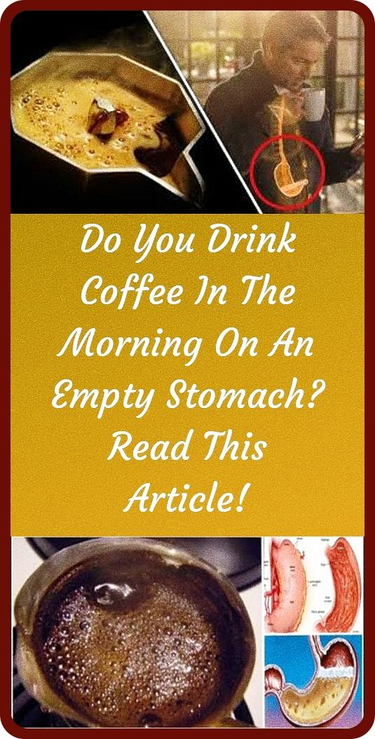 Do You Drink Coffee In The Morning On An Empty Stomach In 2020 Healthy Website Womens Health Care Healthy Meals To Cook