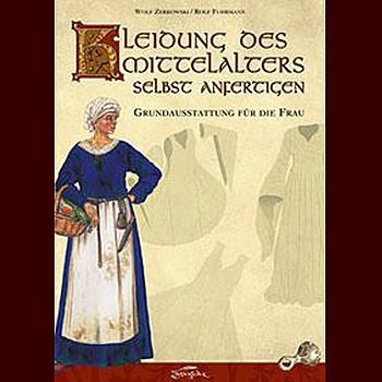 Kleidung des Mittelalters selbst anfertigen (Frau)
