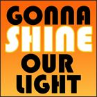 Gonna Shine Our Light - graduation song