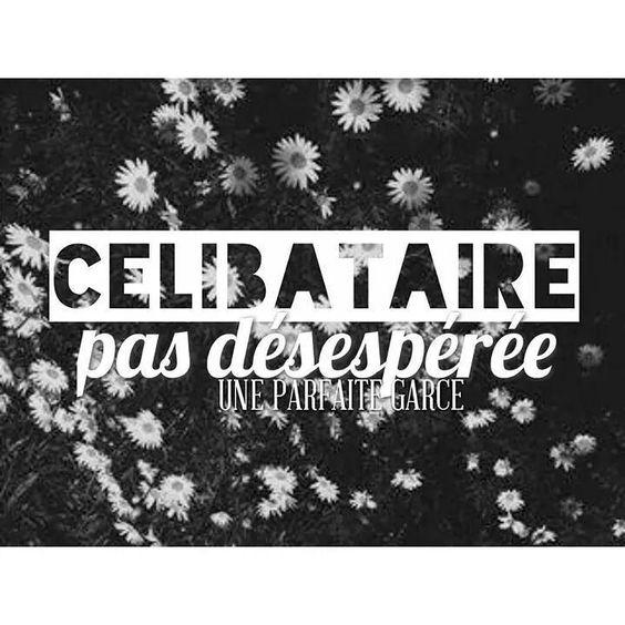 Favori CELIBATAIRE   True quotes   Pinterest   Célibataire, Citation et  GF82
