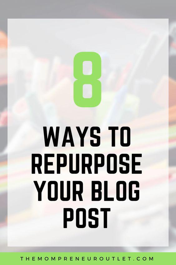 8 Ways to Repurpose Your Blog Post