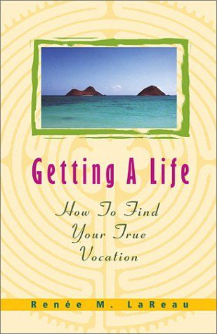 Getting a Life: How to Find Your True Vocation by Renee M. LaReau,http://www.amazon.com/dp/1570754985/ref=cm_sw_r_pi_dp_cU7vtb09R8A6V0BS