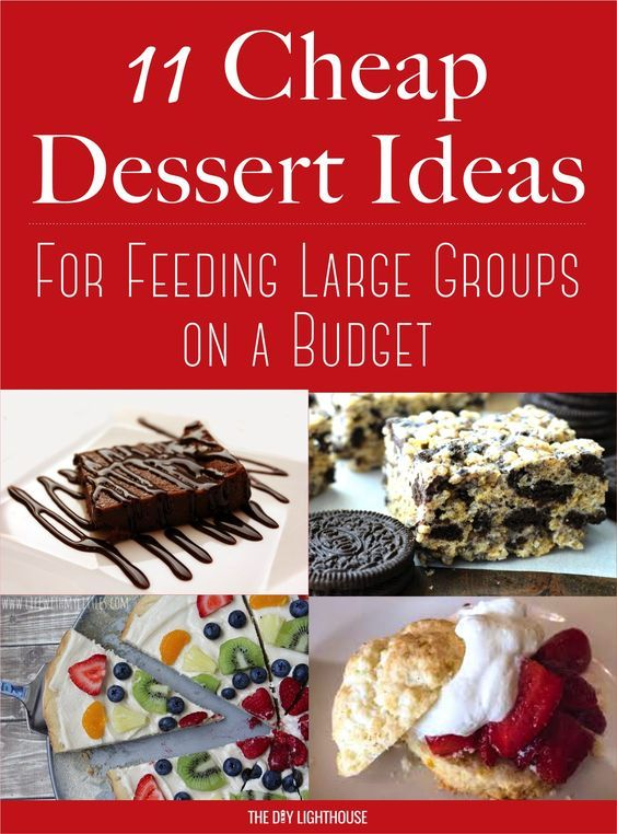 Cheap Dessert Ideas To Feed A Big Group On A Budget The Diy Lighthouse Cheap Desserts Budget Desserts Desserts For A Crowd