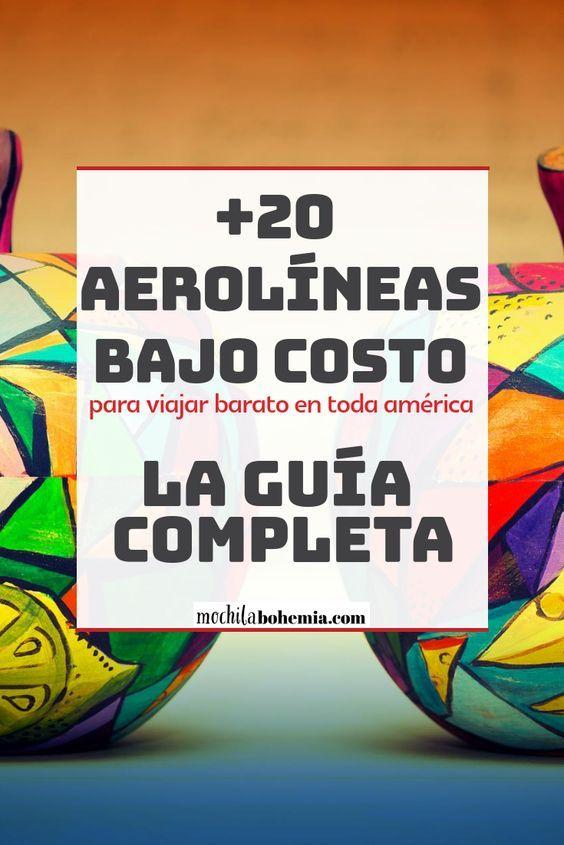 Aerolíneas Low Cost De America La Guía Completa Aerolineas Ofertas De Viajes Trucos De Viaje