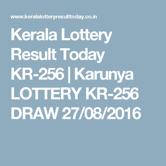 Kerala Lottery Result Today KR-256 | Karunya LOTTERY KR-256 DRAW 27/08/2016