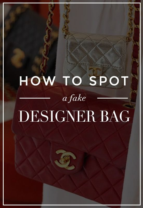 How To Spot Fake Designer Bags: Chanel, Louis Vuitton