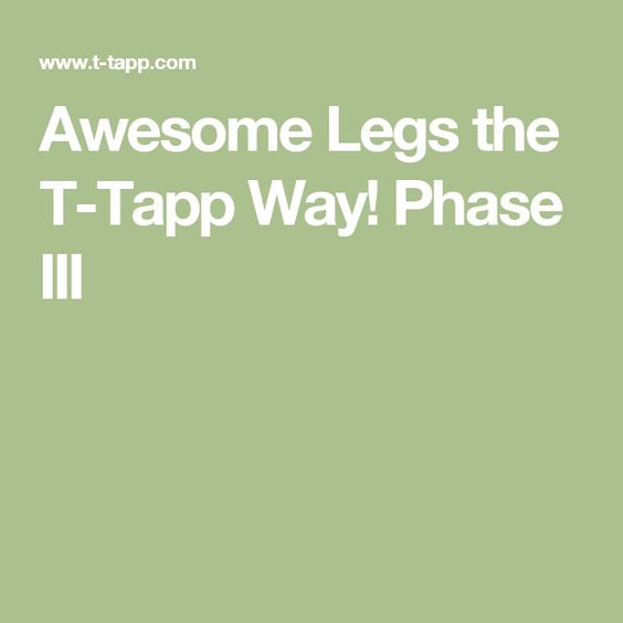 Awesome Legs the T-Tapp Way! Phase III