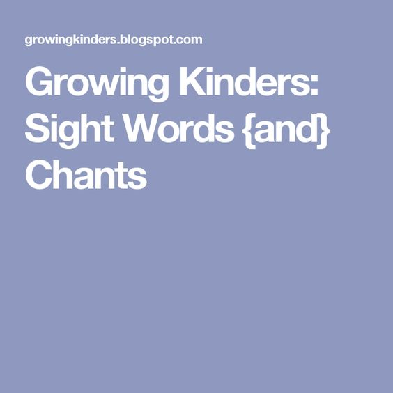 Growing Kinders: Sight Words {and} Chants