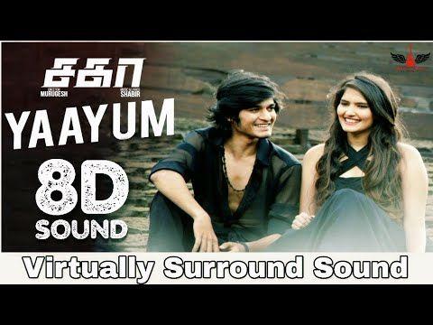Yaayum 8d Audio Song Sagaa Tamil 8d Songs Youtube Audio Songs Songs Tamil Songs Lyrics
